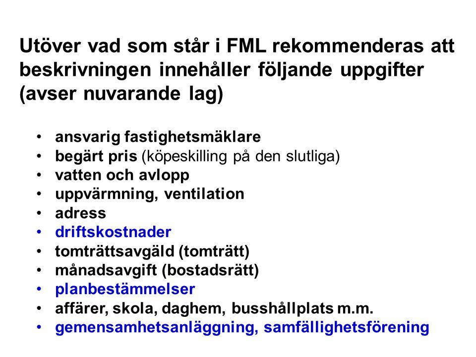 Utöver vad som står i FML rekommenderas att beskrivningen innehåller följande uppgifter