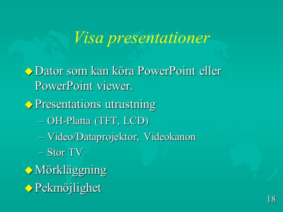 Visa presentationer Dator som kan köra PowerPoint eller PowerPoint viewer. Presentations utrustning.