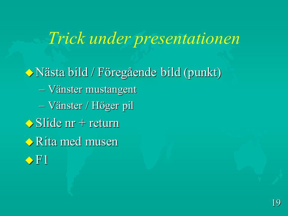 Trick under presentationen