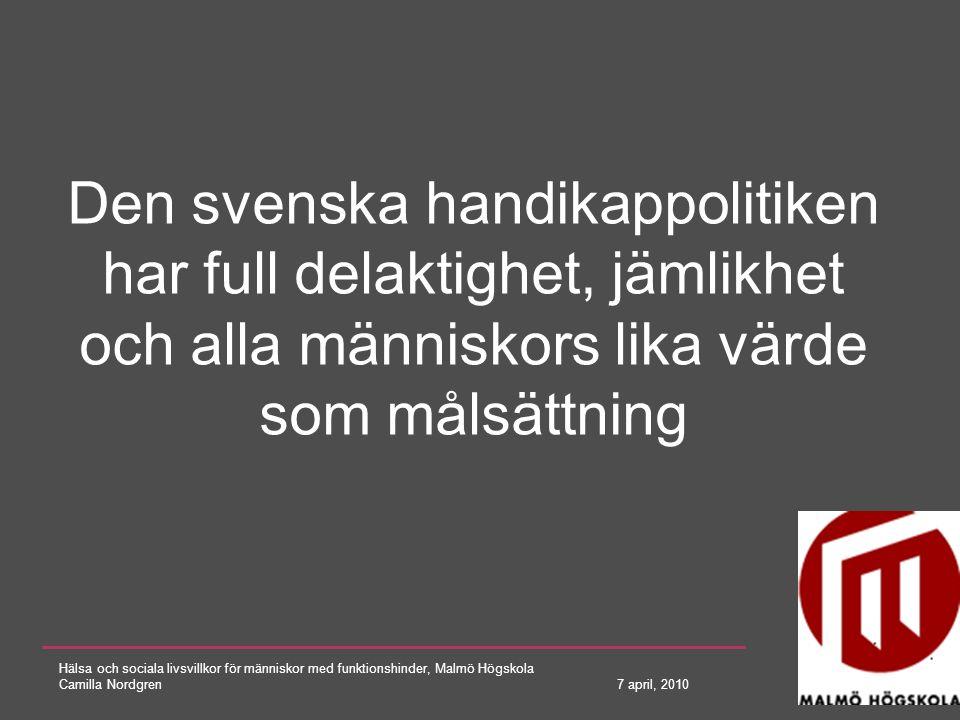 Den svenska handikappolitiken har full delaktighet, jämlikhet och alla människors lika värde som målsättning