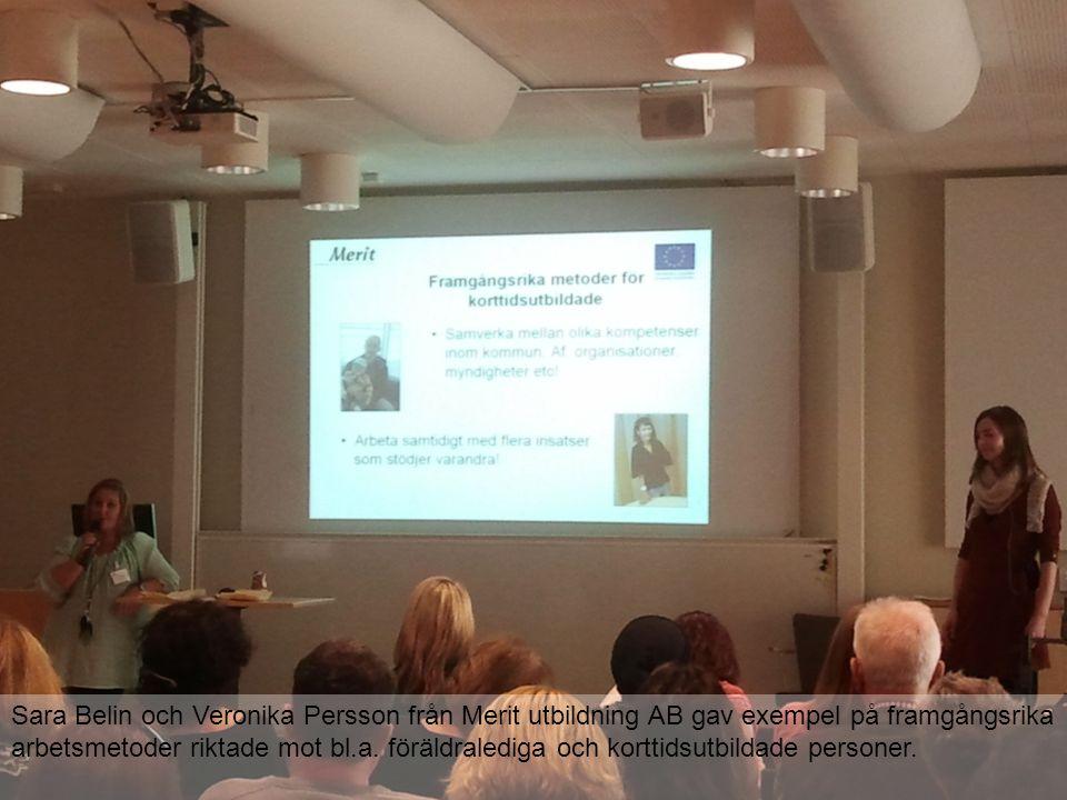 Sara Belin och Veronika Persson från Merit utbildning AB gav exempel på framgångsrika arbetsmetoder riktade mot bl.a.