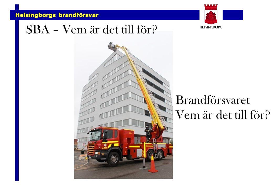 SBA – Vem är det till för Brandförsvaret Vem är det till för