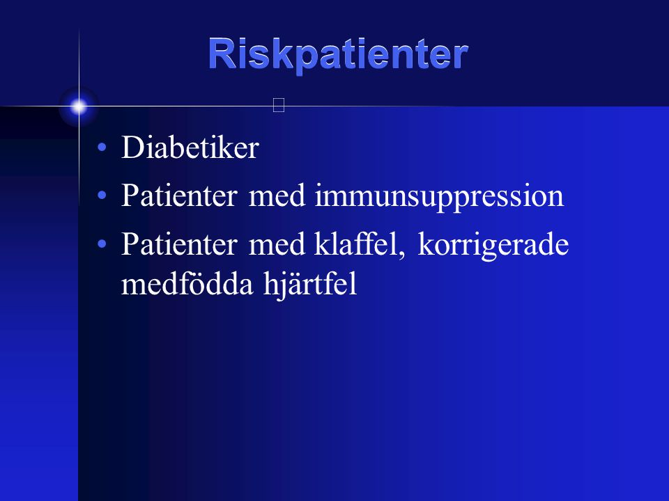 Riskpatienter Diabetiker Patienter med immunsuppression