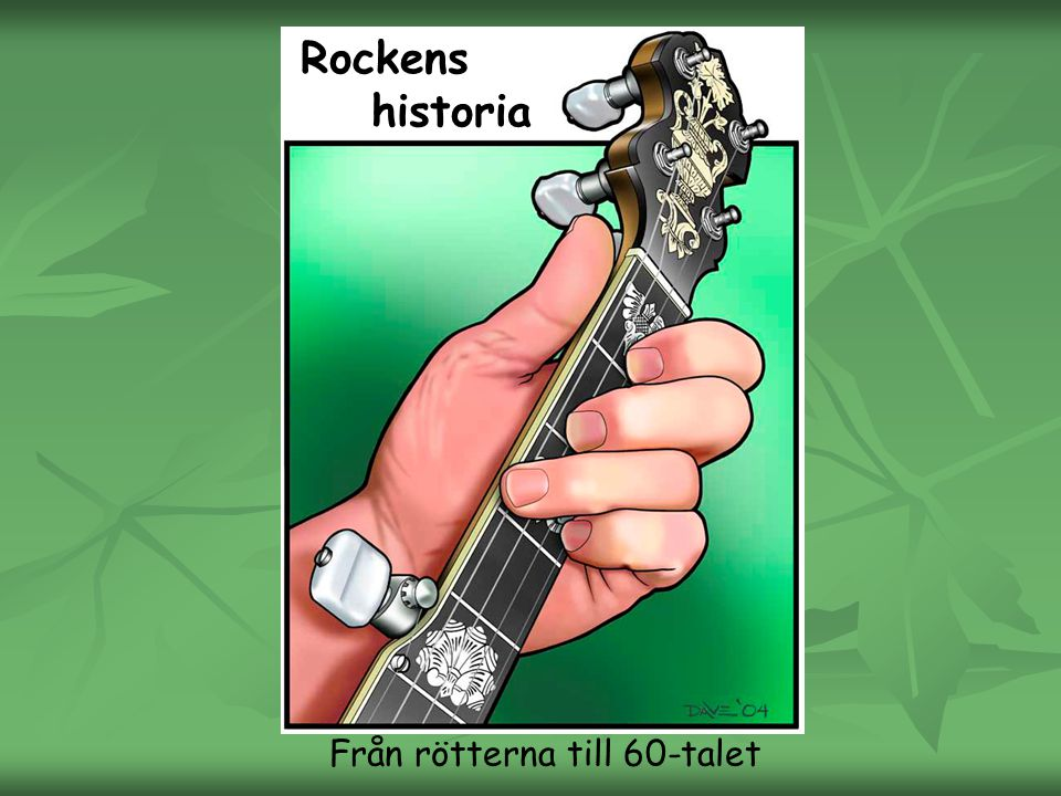 Rockens historia Från rötterna till 60-talet