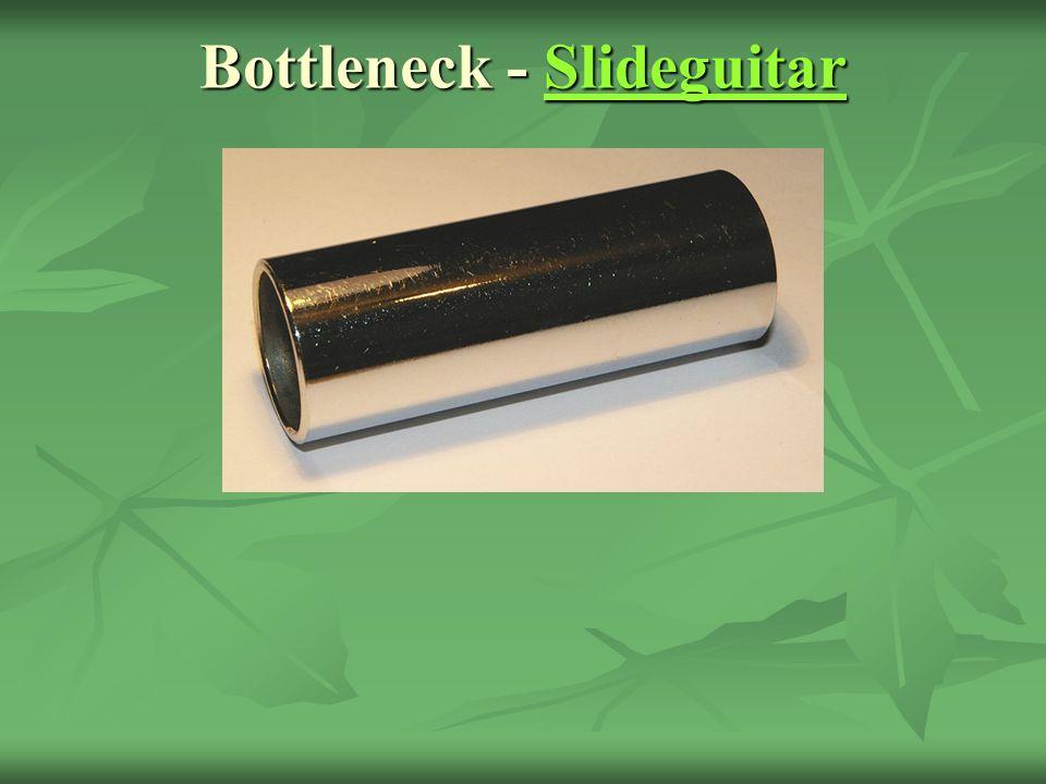Bottleneck - Slideguitar
