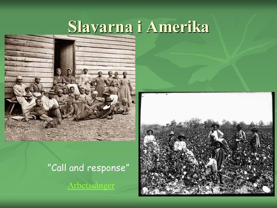 Slavarna i Amerika Call and response Arbetssånger