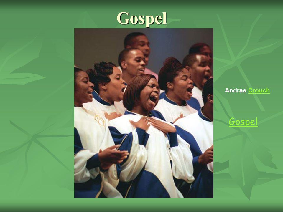 Gospel Andrae Crouch Gospel