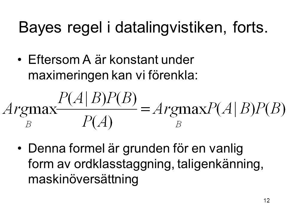 Bayes regel i datalingvistiken, forts.