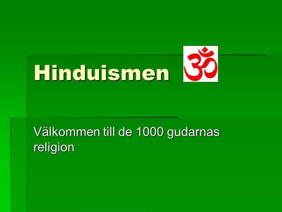 Välkommen till de 1000 gudarnas religion