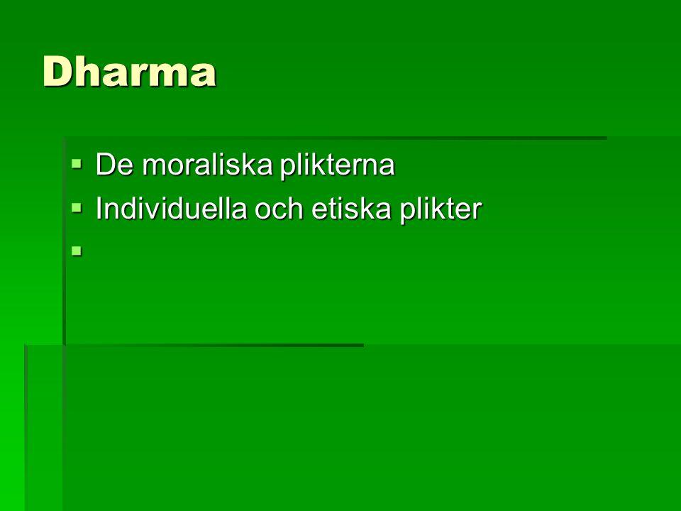 Dharma De moraliska plikterna Individuella och etiska plikter
