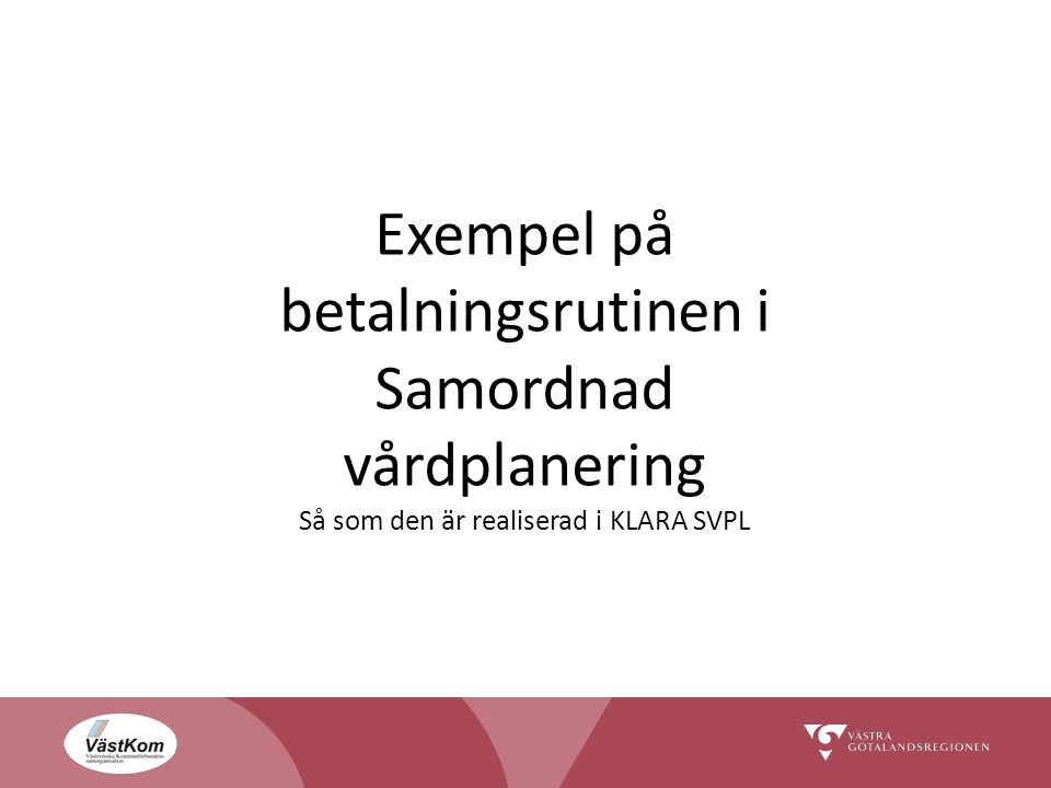 Exempel på betalningsrutinen i Samordnad vårdplanering