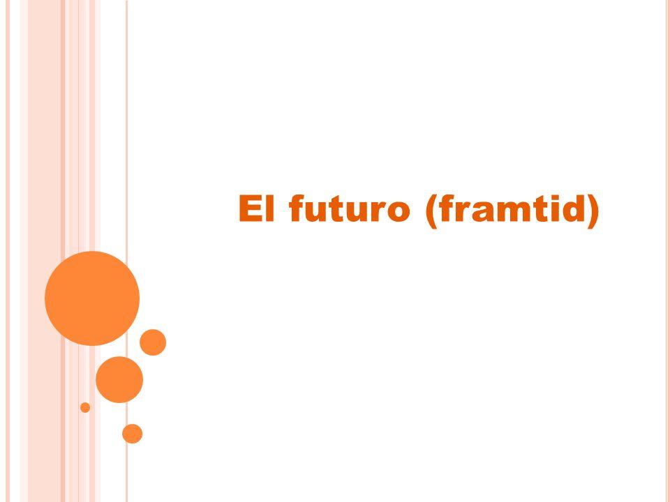El futuro (framtid)