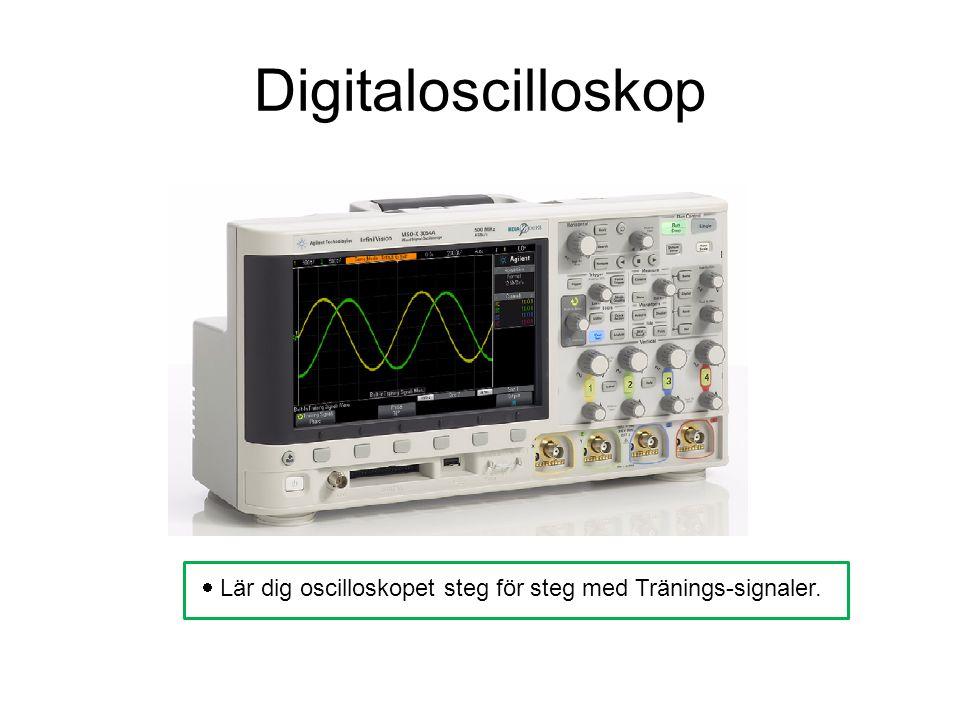 Digitaloscilloskop  Lär dig oscilloskopet steg för steg med Tränings-signaler.