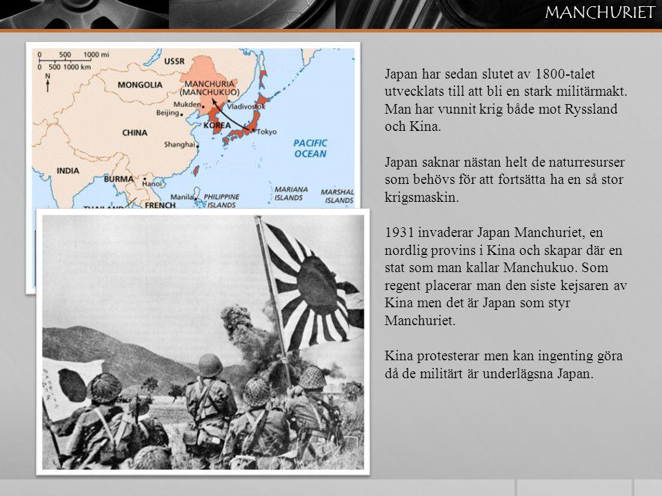 MANCHURIET Japan har sedan slutet av 1800-talet utvecklats till att bli en stark militärmakt. Man har vunnit krig både mot Ryssland och Kina.