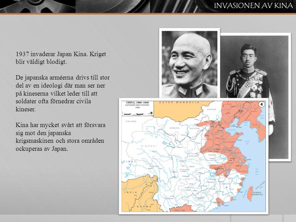 INVASIONEN AV KINA 1937 invaderar Japan Kina. Kriget blir väldigt blodigt.