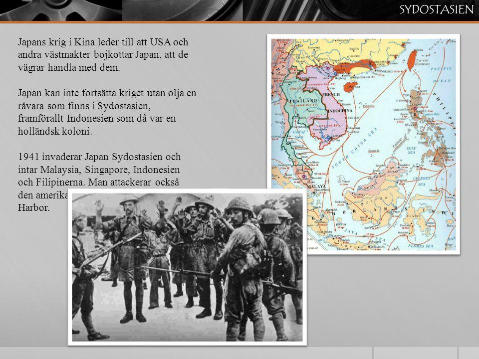 SYDOSTASIEN Japans krig i Kina leder till att USA och andra västmakter bojkottar Japan, att de vägrar handla med dem.