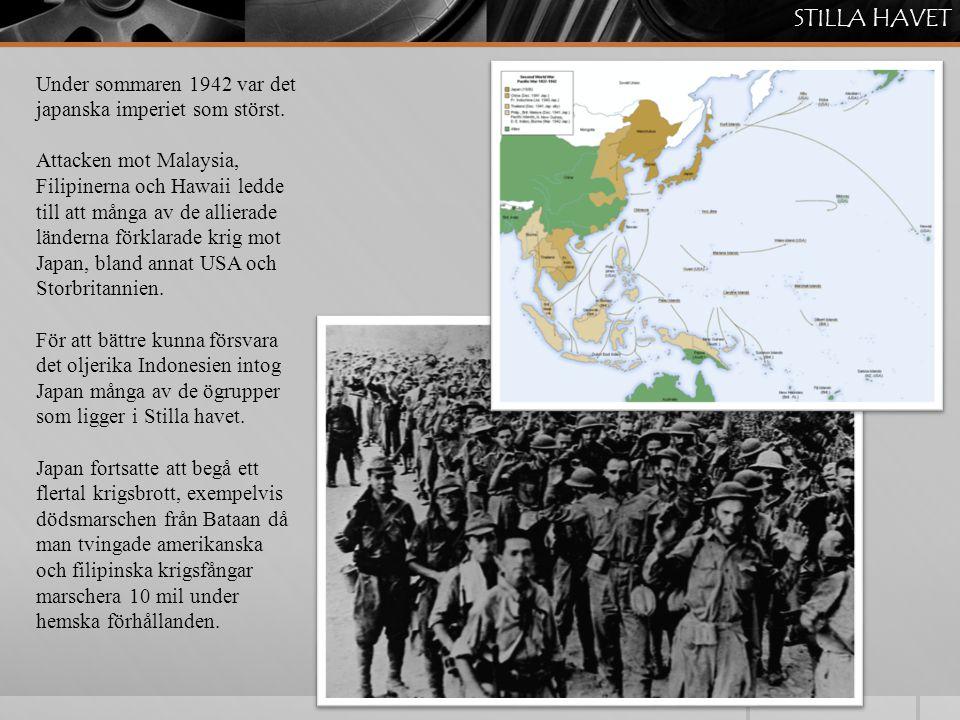 STILLA HAVET Under sommaren 1942 var det japanska imperiet som störst.