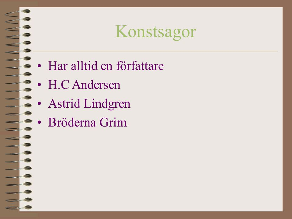 Konstsagor Har alltid en författare H.C Andersen Astrid Lindgren