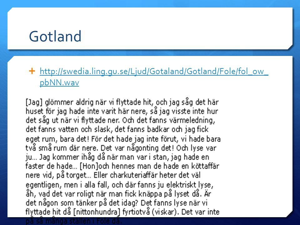 Gotland http://swedia.ling.gu.se/Ljud/Gotaland/Gotland/Fole/fol_ow_ pbNN.wav