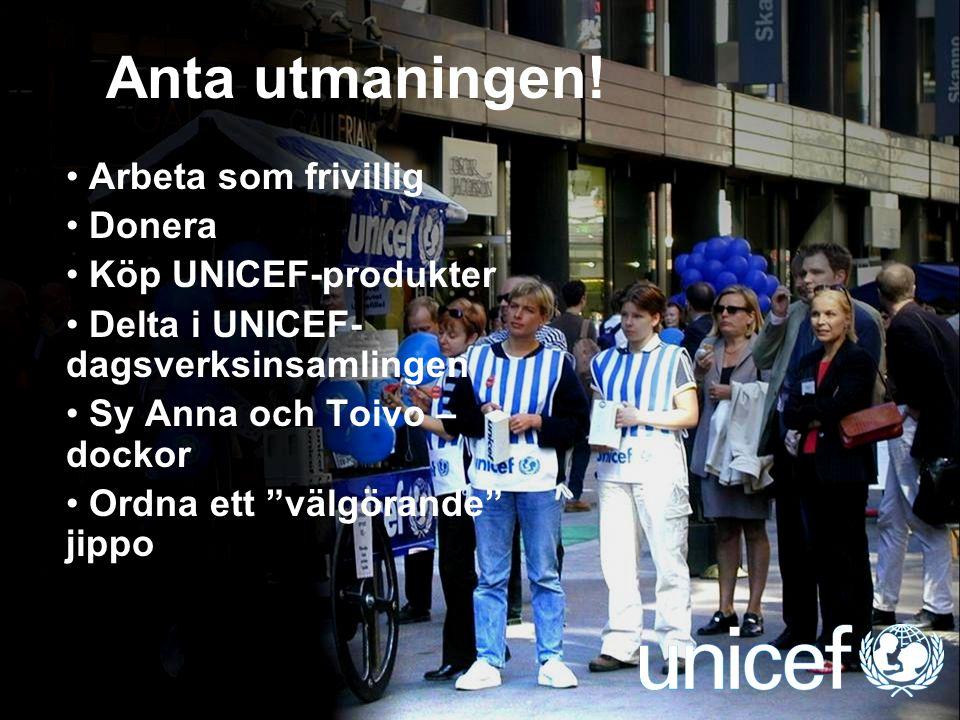 Anta utmaningen! Arbeta som frivillig Donera Köp UNICEF-produkter