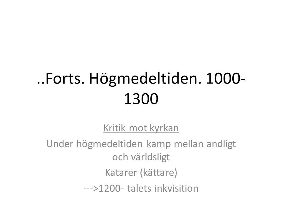 ..Forts. Högmedeltiden. 1000-1300 Kritik mot kyrkan