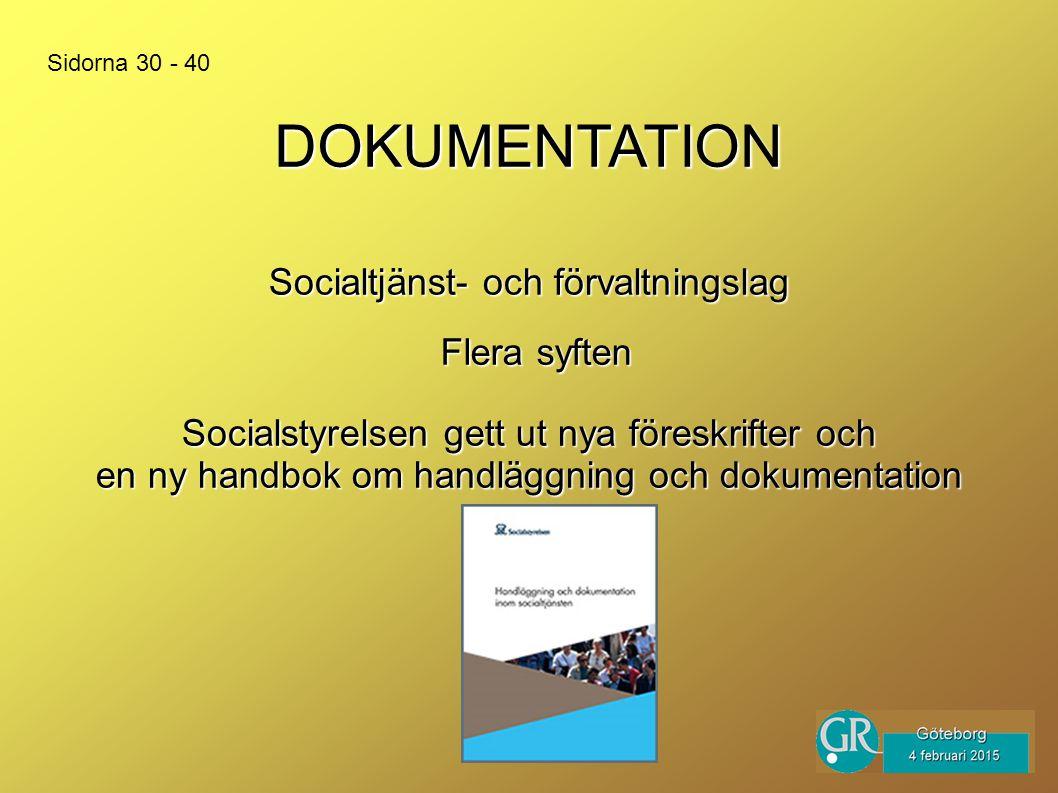 DOKUMENTATION Socialtjänst- och förvaltningslag Flera syften