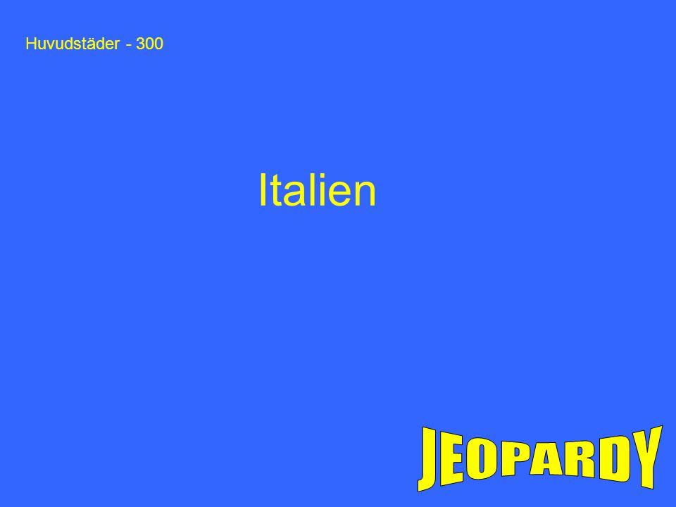 Huvudstäder - 300 Italien JEOPARDY