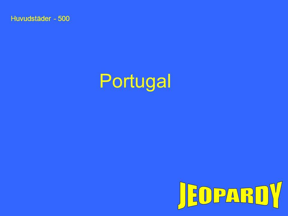Huvudstäder - 500 Portugal JEOPARDY
