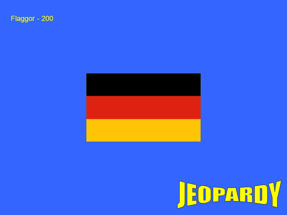 Flaggor - 200 JEOPARDY