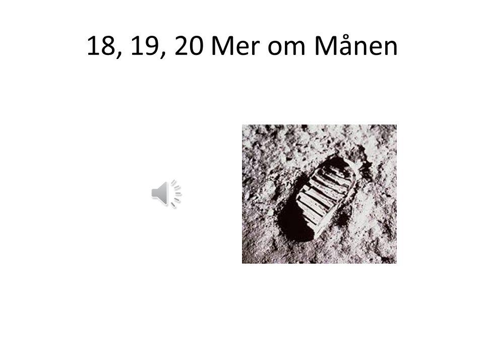 18, 19, 20 Mer om Månen