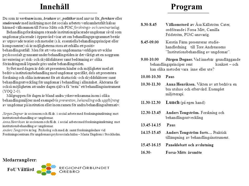 Innehåll Program Medarrangörer: FoU Välfärd