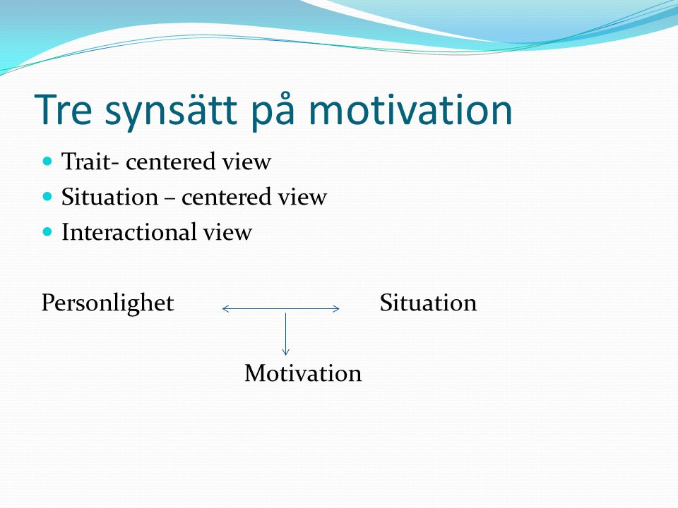 Tre synsätt på motivation