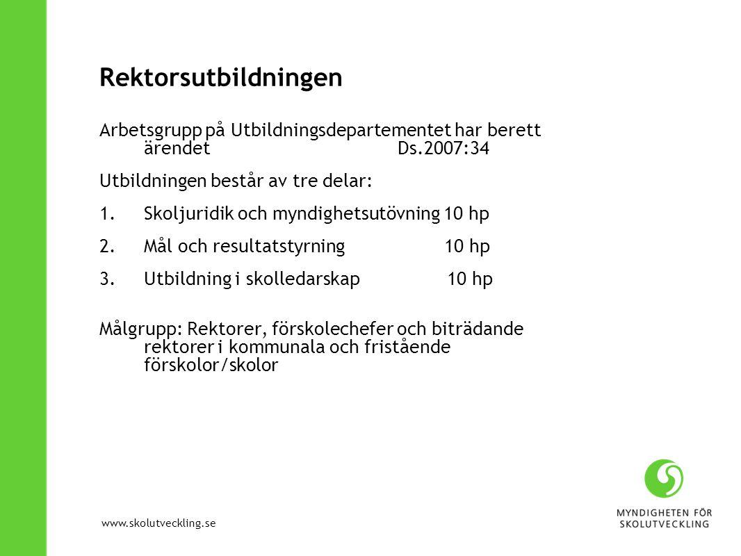 Rektorsutbildningen Arbetsgrupp på Utbildningsdepartementet har berett ärendet Ds.2007:34.