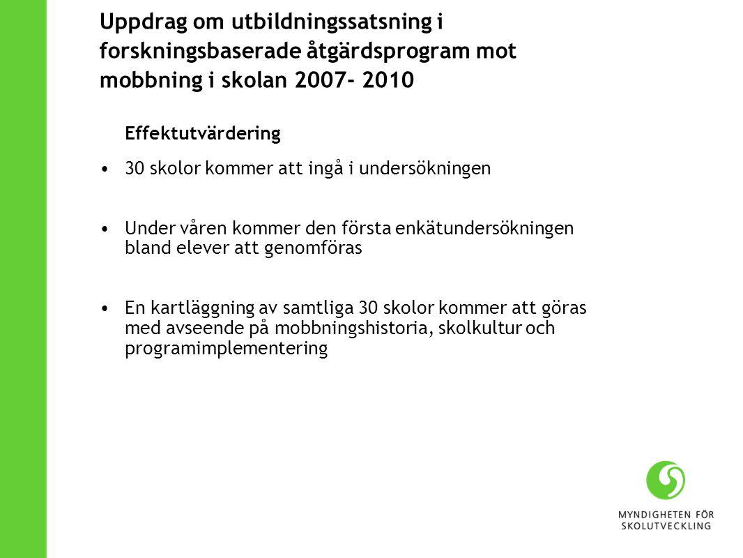Uppdrag om utbildningssatsning i forskningsbaserade åtgärdsprogram mot mobbning i skolan 2007- 2010