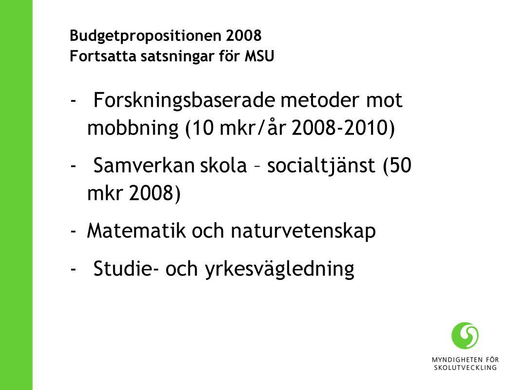 Budgetpropositionen 2008 Fortsatta satsningar för MSU