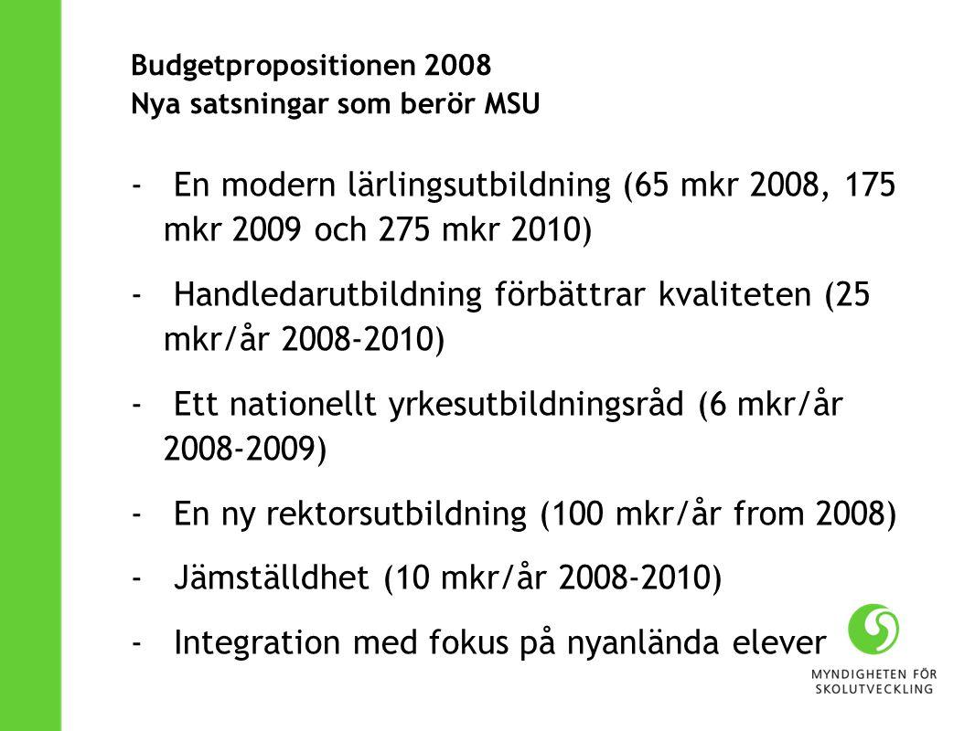 Budgetpropositionen 2008 Nya satsningar som berör MSU