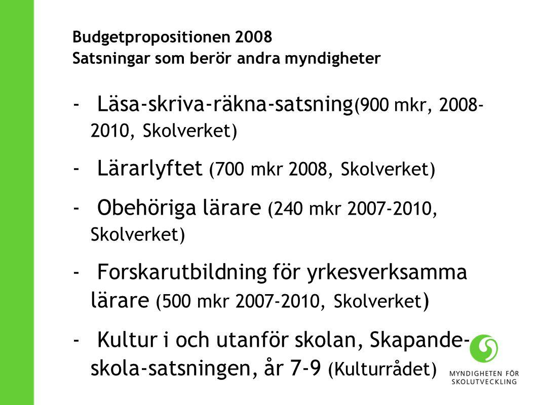 Budgetpropositionen 2008 Satsningar som berör andra myndigheter