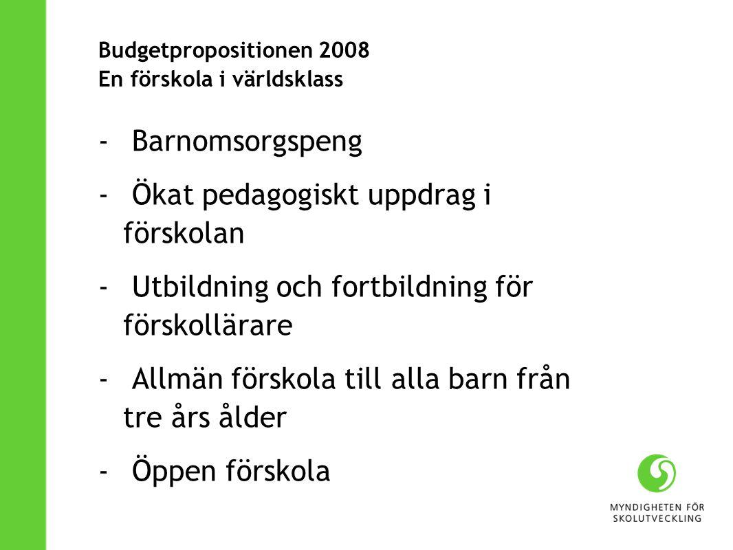 Budgetpropositionen 2008 En förskola i världsklass