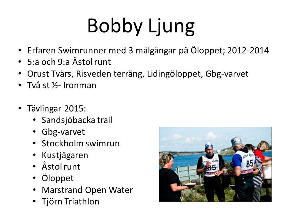 Bobby Ljung Erfaren Swimrunner med 3 målgångar på Öloppet; 2012-2014