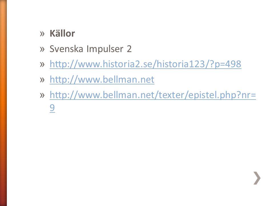 Källor Svenska Impulser 2. http://www.historia2.se/historia123/ p=498.