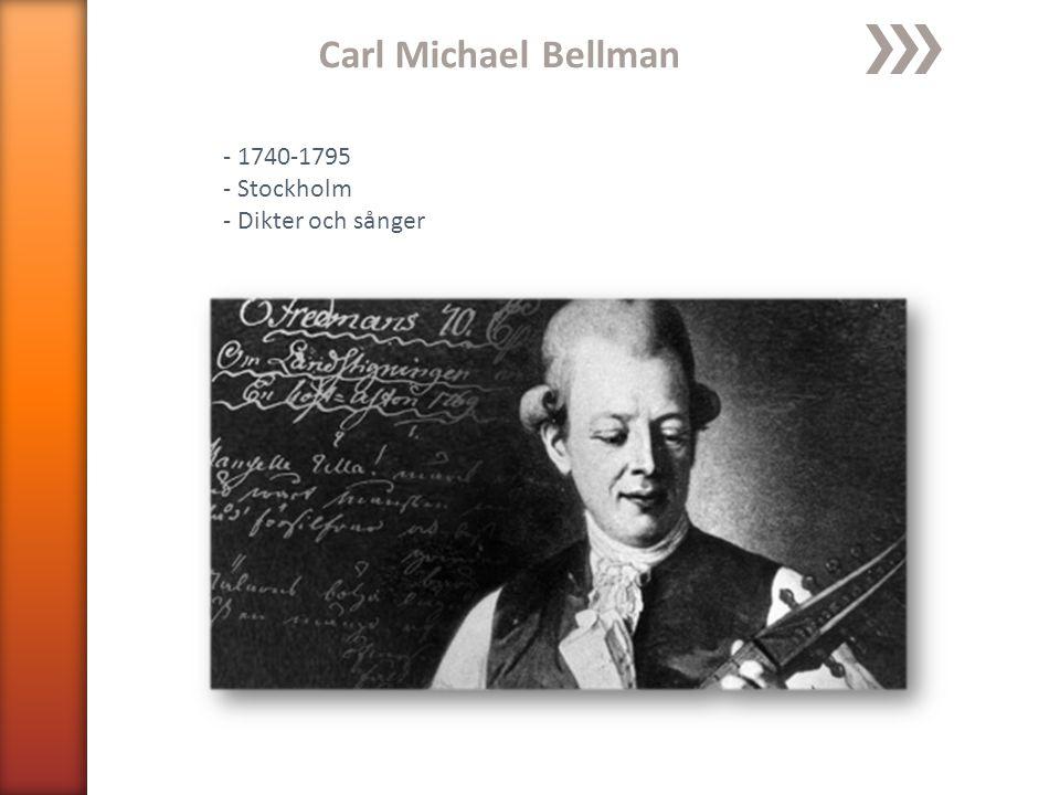 Carl Michael Bellman - 1740-1795 - Stockholm - Dikter och sånger