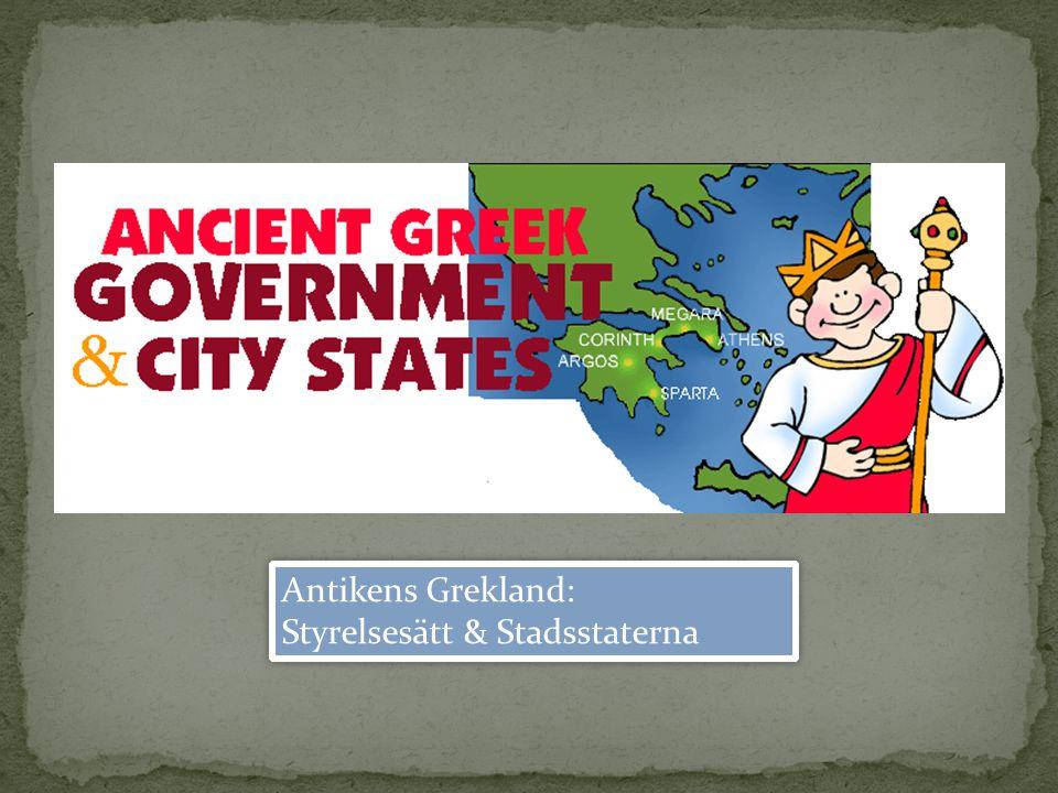 Antikens Grekland: Styrelsesätt & Stadsstaterna