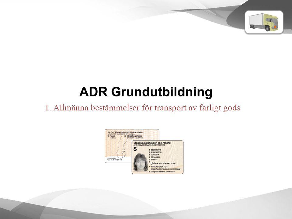 1. Allmänna bestämmelser för transport av farligt gods