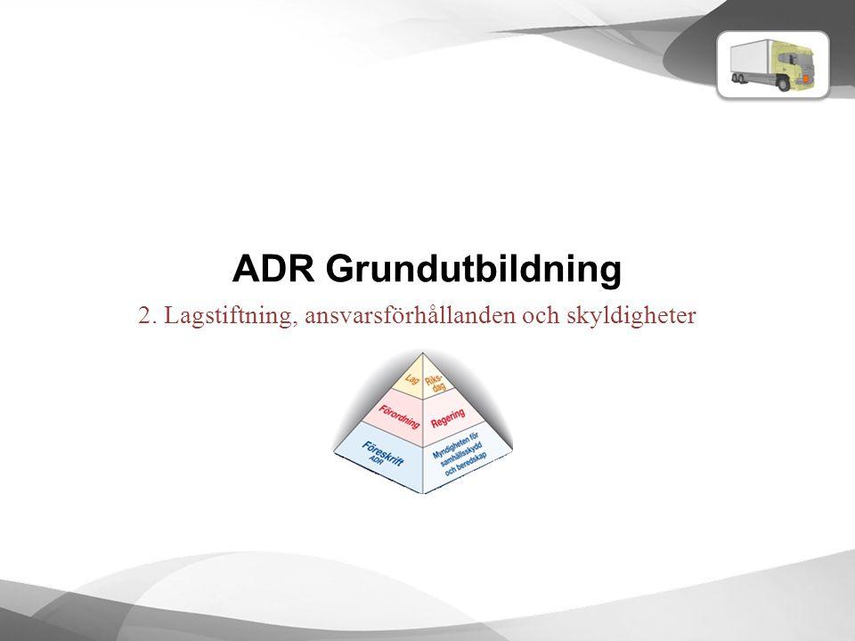 2. Lagstiftning, ansvarsförhållanden och skyldigheter