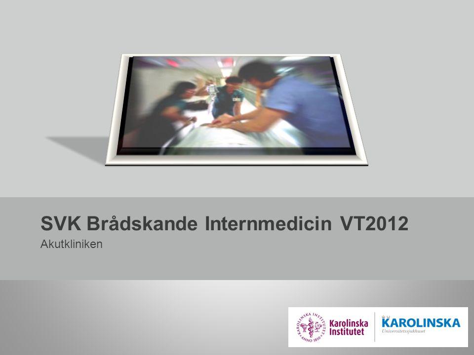SVK Brådskande Internmedicin VT2012