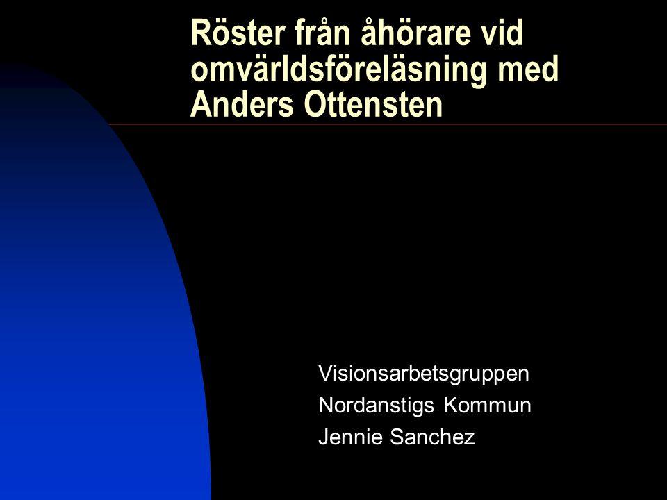 Röster från åhörare vid omvärldsföreläsning med Anders Ottensten