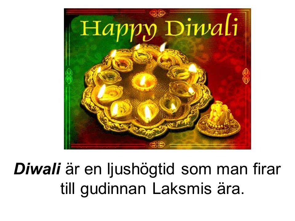 Diwali är en ljushögtid som man firar till gudinnan Laksmis ära.