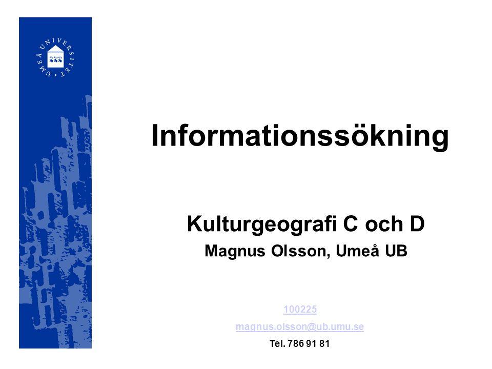 Kulturgeografi C och D Magnus Olsson, Umeå UB