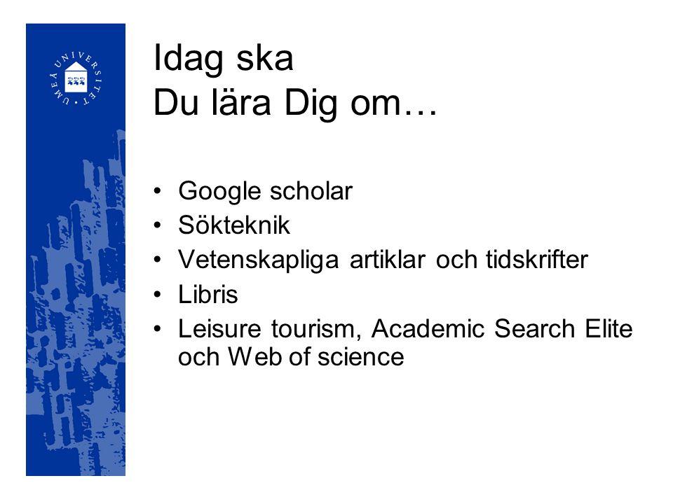 Idag ska Du lära Dig om… Google scholar Sökteknik