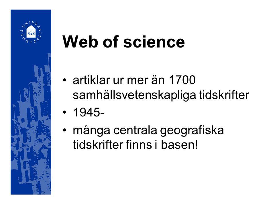 Web of science artiklar ur mer än 1700 samhällsvetenskapliga tidskrifter.